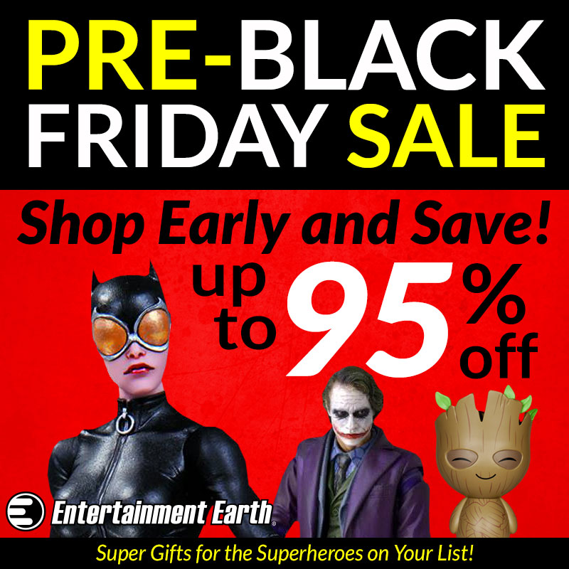 Entertainment Earth Pre-Black Friday Sale Now Live