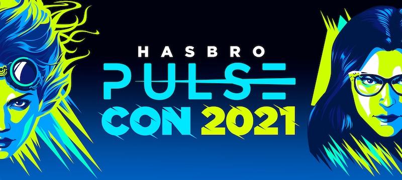 Hasbro Pulse Con 2021 Announced – 2-Day Virtual Event on October 22-23, 2021